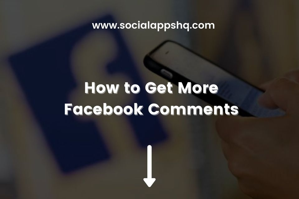 How to Get More Facebook Comments