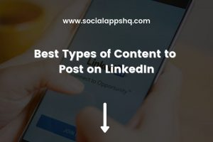 Best Types of Content to Post on LinkedIn