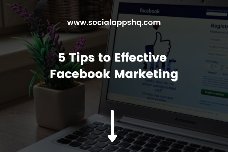 Tips to Effective Facebook Marketing Featured Image