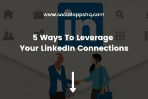 Ways To Leverage Your LinkedIn Connections Featured Image