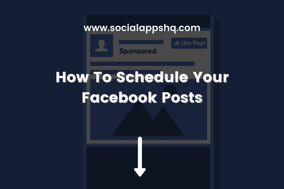 How To Schedule Your Facebook Posts Featured Image