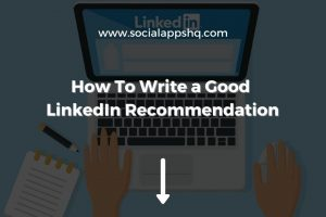 How To Write Good LinkedIn Recommendation