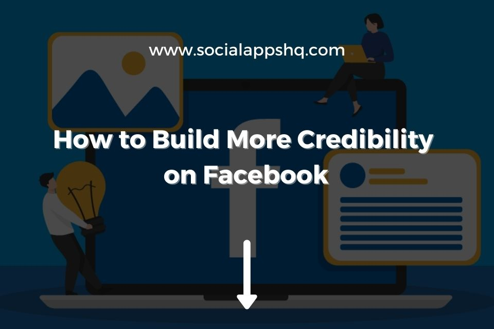 How to Build More Credibility on Facebook